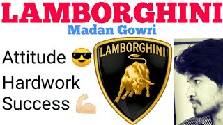 Lamborghini | Tamil | Motivation | Madan Gowri | MG | History