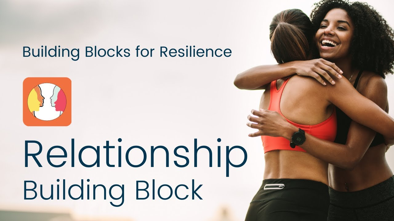 Building Block to Resilience #2: Relationship | Bounce Back Generation