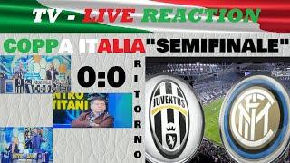 Coppa Italia / Juventus - Inter 0 : 0  / Semifinale Ritorno / TV - Live reaction
