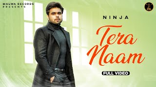 TERA NAAM || NINJA || EVERGREEN || FULL OFFICIAL AUDIO || MALWA RECORDS 2016 ||