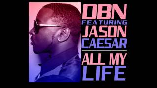 DBN feat Jason Caesar - ALL MY LIFE (preview)