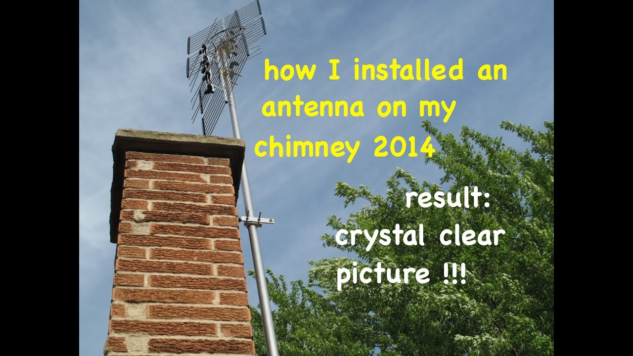 How I Did It Myself Hd Tv Antenna Chimney Mounted Youtube