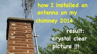 Over the air HD antenna..chimney mounted..how I did it myself, free tv