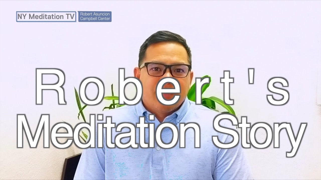 Robert from Campbell  CA Meditation Center - Meditation Story