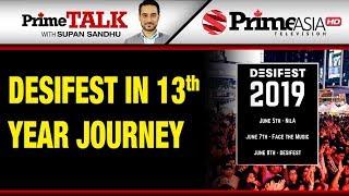 Prime Talk (313) || Desifest in 13th Year Journey