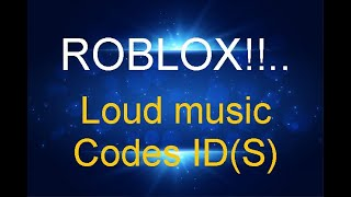 ROBLOX Louds Music Codes ID(s) 2019