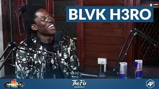 Blvk H3ro talks Debut Album + Why Dancehall Artistes Should Collab More || The Fix Podcast