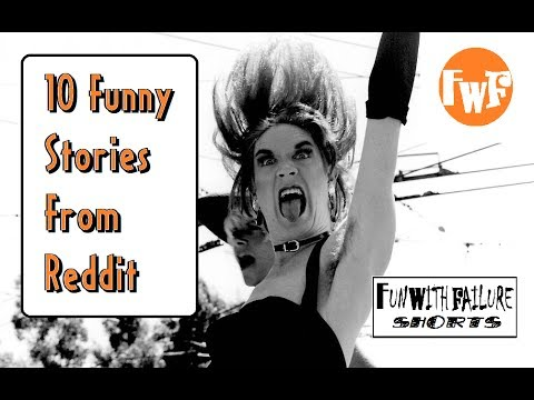 10 Funny Stories From Reddit FwF Short #1