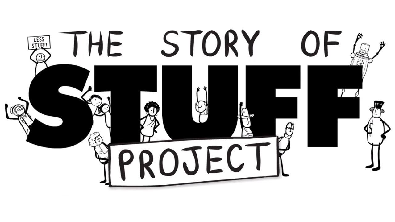 welcome to the story of stuff project youtube