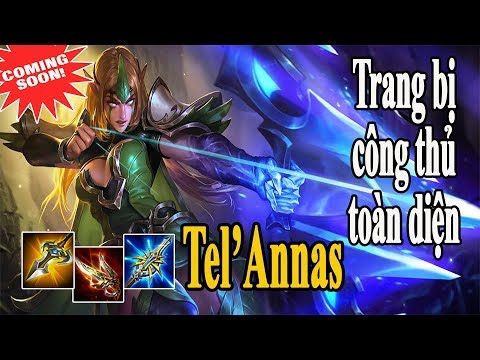 Tel'Annas Vị Tướng Thứ 52 Cách Lên Trang Bị Công Thủ Toàn Diện Liên Quân Mobile