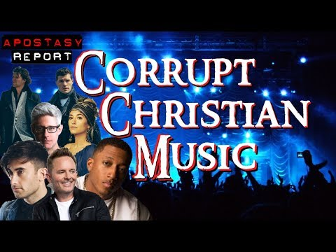 Apostasy Report - The Corrupt Christian Music Industry