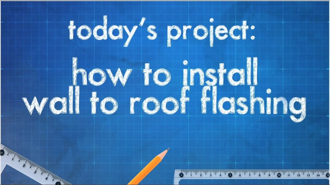 How To Install Roof Flashing Youtube