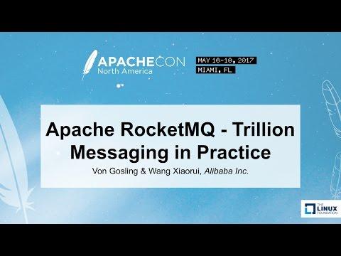Apache RocketMQ - Trillion Messaging in Practice - Von Gosling & Wang Xiaorui, Alibaba Inc.