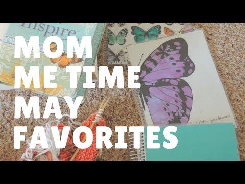 Mom Me Time Favorites | Month of May Favorites