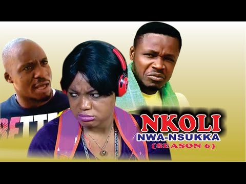 Nkoli Nwa Nsukka Season 6  Latest Nigerian Nollywood Igbo movie