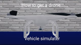 HOW TO GET DRONE ON VEHICLE SIMULATOR (Roblox)
