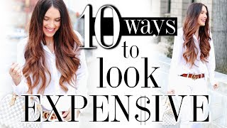 10 Ways To Look EXPENSIVE & CHIC *Rich Even If You