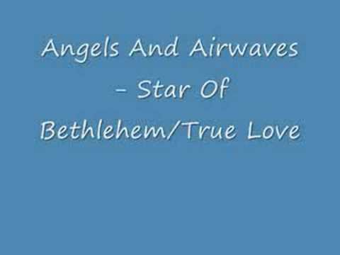 Angels And Airwaves - Star Of Bethlehem/True Love