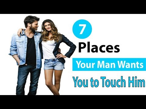 when a man wants to touch you