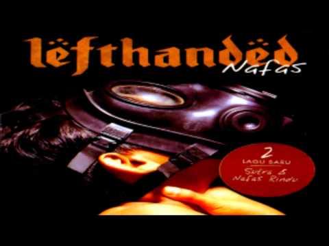Lefthanded - Nafas Rindu HQ