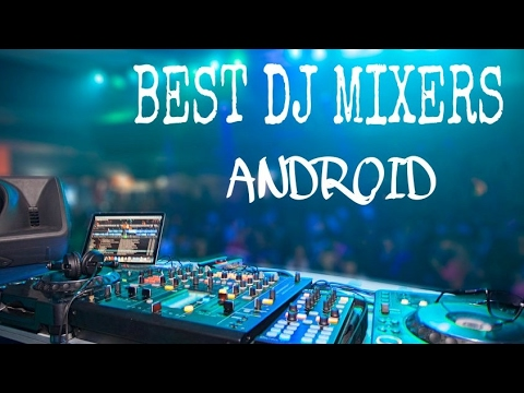 Top DJ Apps For Android | FREE And No Root