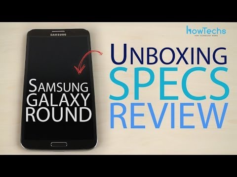 Samsung Galaxy Round Unboxing, specs and hardware review