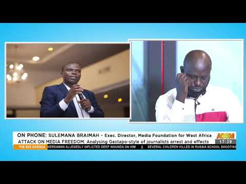 Analysing Gestapo-style of journalists arrest and effects - The Big Agenda on Adom TV (12-5-21)