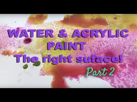 Acrylic Painting Techniques – Surfaces that work with water!