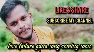 Love failure gana songs