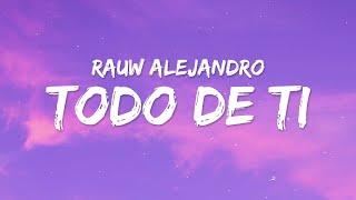 Rauw Alejandro - Todo De Ti (Lyrics / Letra)