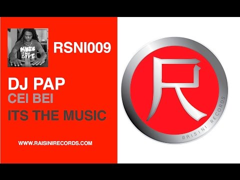 DJ Pap feat. Cei Bei - Its the Music (DJ Pap Grit & Groove Mix)