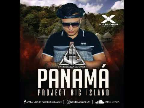 PANAMA  PROJECT BIG ISLAND(JAMES LOAIZA)
