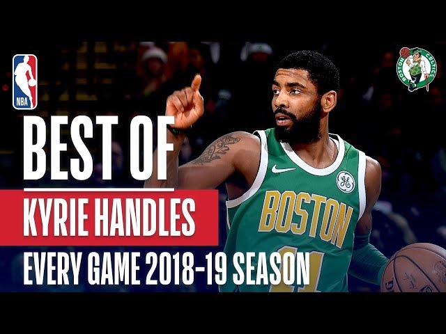 Kyrie Irving's Best Handle From Every Game Of The 2018-19 Season