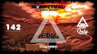 MONKEYMAU - KILLER BOMB #142 EDM electronic dance music records 2015