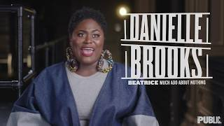 Danielle Brooks on Bringing Herself to Beatrice for MUCH ADO ABOUT NOTHING | The Public Theater