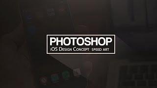 Photoshop: iOS Design Layout Speed Art