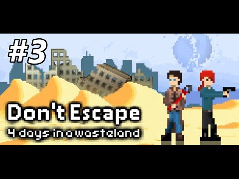 HOW TO WIN FRIENDS IN THE END - Don't Escape: 4 Days in a Wasteland Gameplay! Part 3