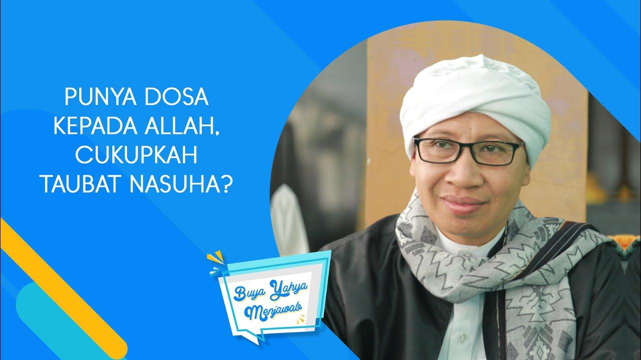 Punya Dosa Kepada Allah, Cukupkah Taubat Nasuha? – Buya Yahya Menjawab :)=
