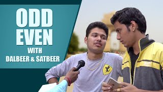 Dalveer & Satbeer on Odd & Even Rule in Delhi - Nazarbattu.in