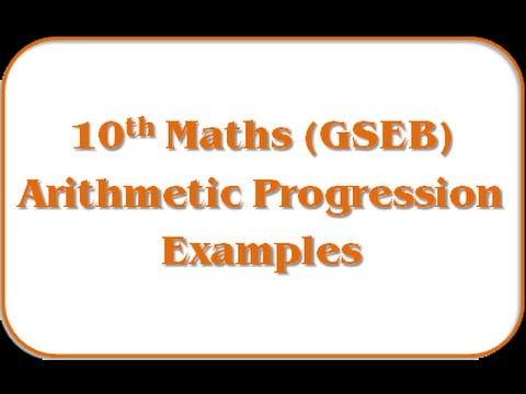Arithmetic Progression Examples – Std 10th Maths(GSEB)