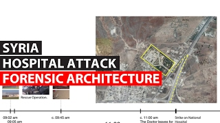 SYRIA | Forensic Architecture investigate the bombings of hospitals in Ma'arat Al Numan