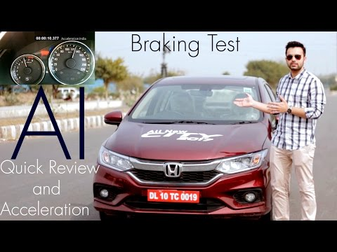 Honda City 2017 Quick Review | 0-100 & Brake Test | Acceleration India (Facelifted)