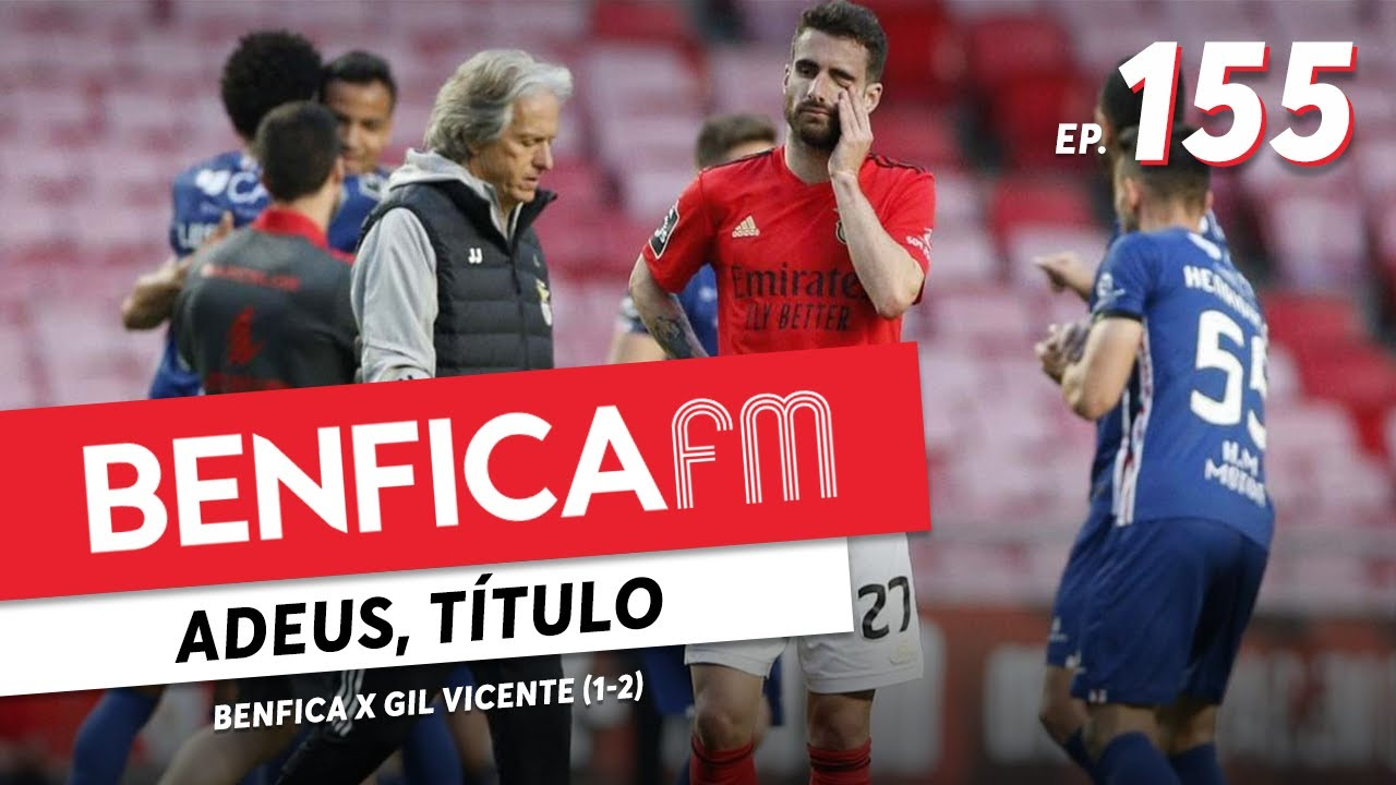 Benfica FM #155 - Gil Vicente (1-2)