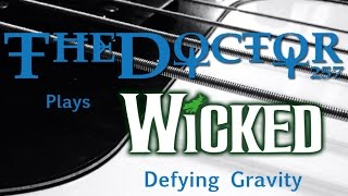 Kerry Ellis - Defying Gravity (From Wicked in Rock) BASS COVER