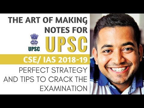 Note Making - Learn The Art for UPSC CSE 2018-19 - Perfect Strategy and Tips to Crack the Exam