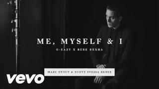 G-Eazy and Bebe Rexha - Me, Myself & I (Marc Stout & Scott Svejda Remix)
