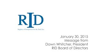 January 30, 2015 Message from RID President Dawn Whitcher