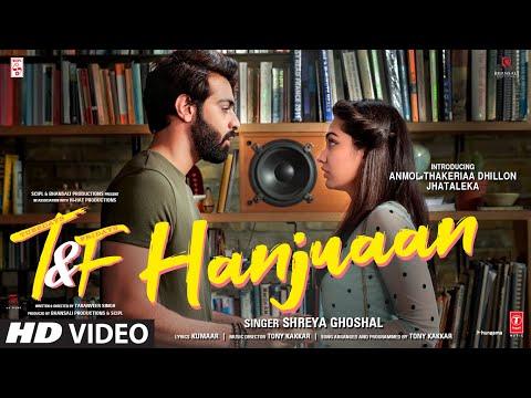 Tuesdays & Fridays: Hanjuaan   Shreya Ghoshal, Tony Kakkar   Anmol Thakeria Dhillon, Jhataleka