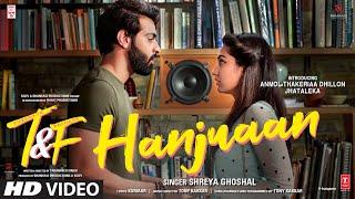 Tuesdays & Fridays: Hanjuaan | Shreya Ghoshal, Tony Kakkar | Anmol Thakeria Dhillon, Jhataleka