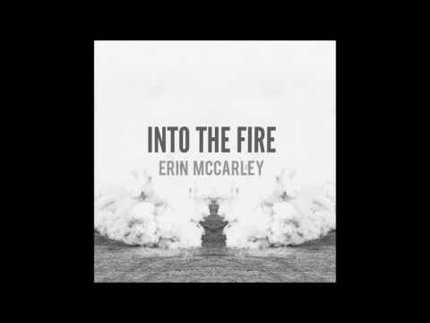 Erin McCarley - Into The Fire (Official Audio)